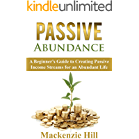 Passive Abundance: A Beginner's Guide to Creating Passive Income Streams for an Abundant Life