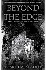 Beyond the Edge (Ghosts in the Yew Book 1) Kindle Edition