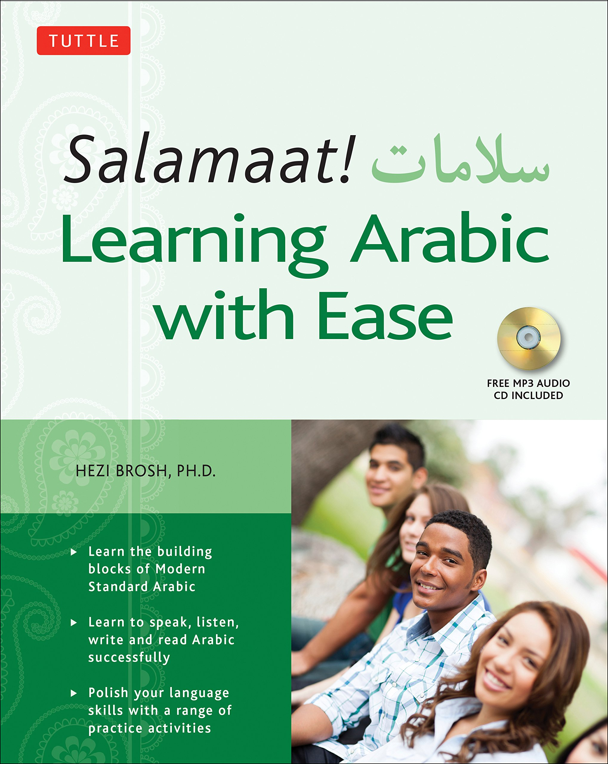 Salamaat! Learning Arabic with Ease: Learn the Building Blocks of Modern Standard Arabic (Includes Free MP3 Audio Disc)