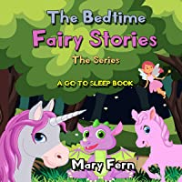 The Bedtime Fairies Story Books - Three Book Bundle: A Go to Sleep Book