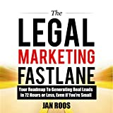 The Legal Marketing Fastlane: Your Roadmap to
