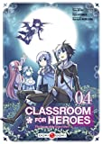 Classroom for heroes - Volume 04