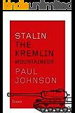Stalin: The Kremlin Mountaineer (Icons) (Kindle Single)