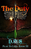 The Duty: Play to Live. A LitRPG Series (Book 3) (English Edition)