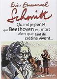 Quand je pense que Beethoven est mort alors que tant de crétins vivent ; Kiki van Beethoven (1CD audio)