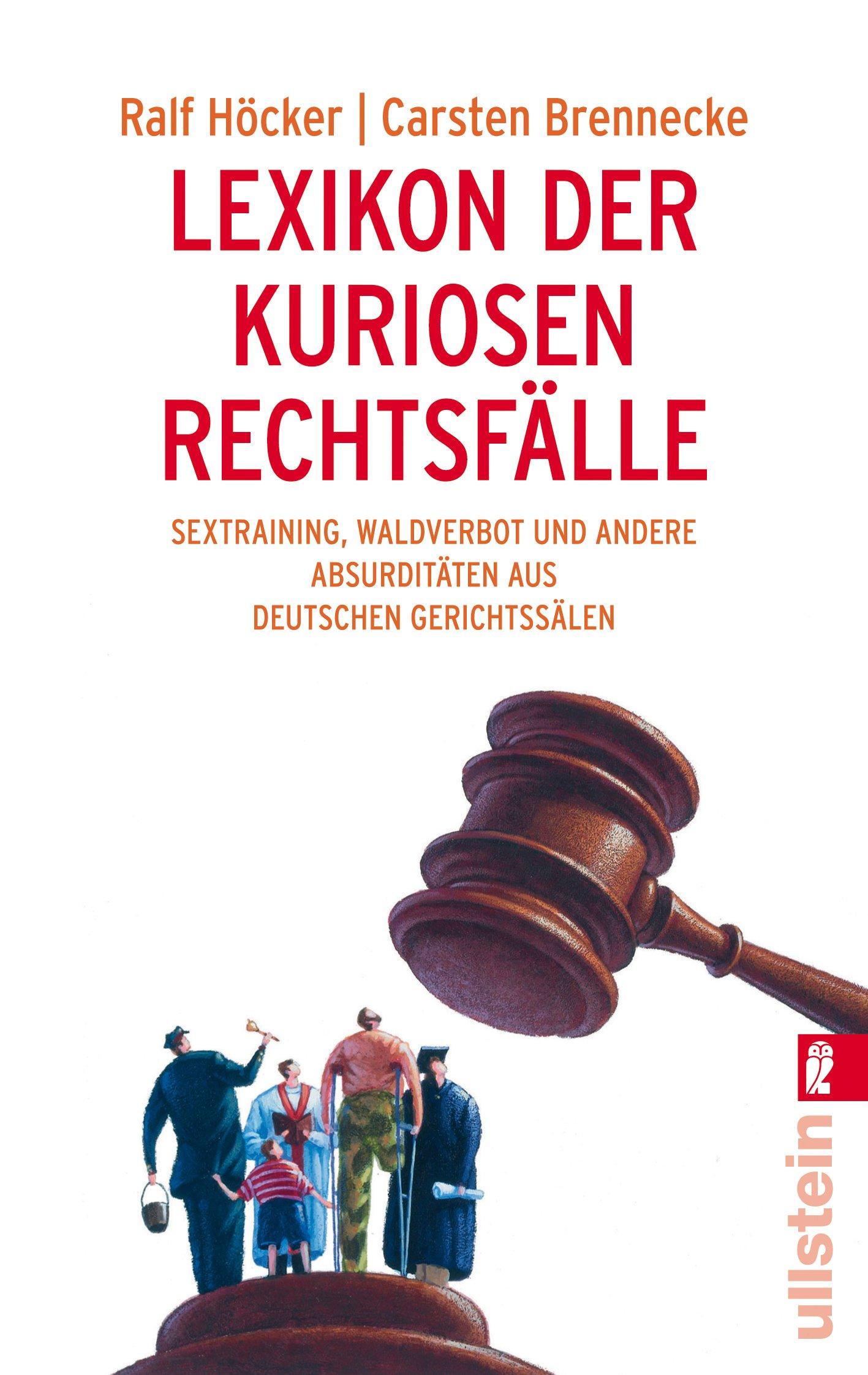 lexikon-der-kuriosen-rechtsflle-sextraining-waldverbot-und-andere-absurditten-aus-deutschen-gerichtsslen