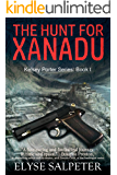 The Hunt for Xanadu: Book 1 in the Kelsey Porter Series