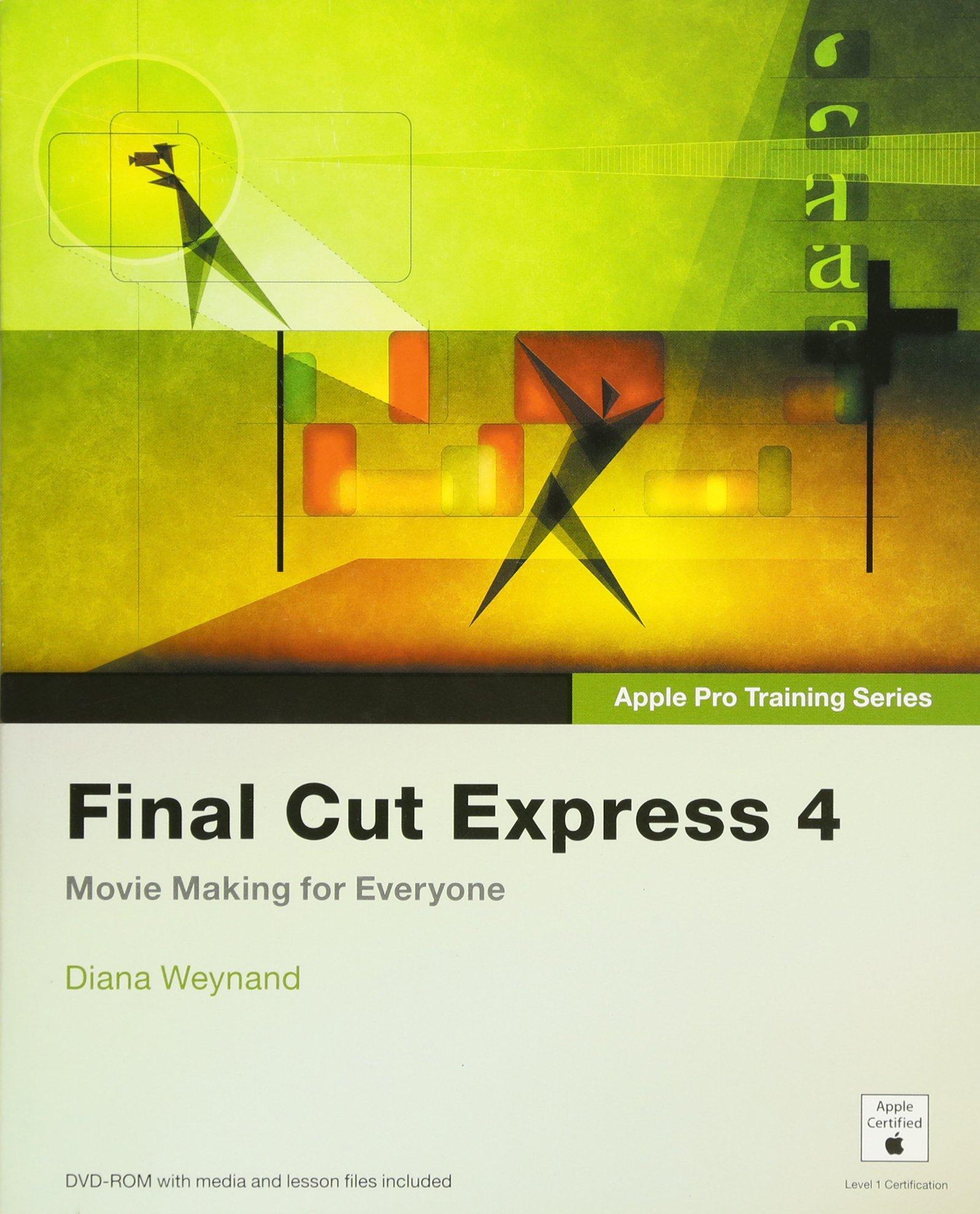 Apple Pro Training Series Final Cut Express 4 Diana Weynand