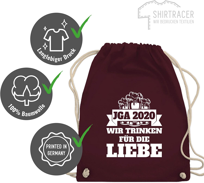 Wir trinken f/ür die Liebe Turnbeutel und Stoffbeutel aus Bio-Baumwolle JGA 2020 JGA Junggesellenabschied Shirtracer