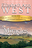 The Miracles of Marriage: A Pride and Prejudice Novel Variation (The Moralities of Marriage Book 5)