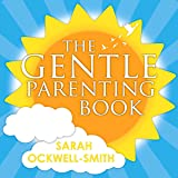 The Gentle Parenting Book