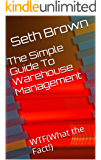 The Simple Guide to Warehouse Management: WTF(What the Fact!)