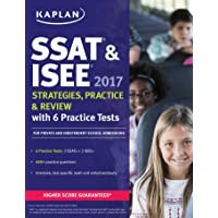 SSAT & ISEE 2017 Strategies, Practice & Review with 6 Practice Tests: For Private and Independent School Admissions