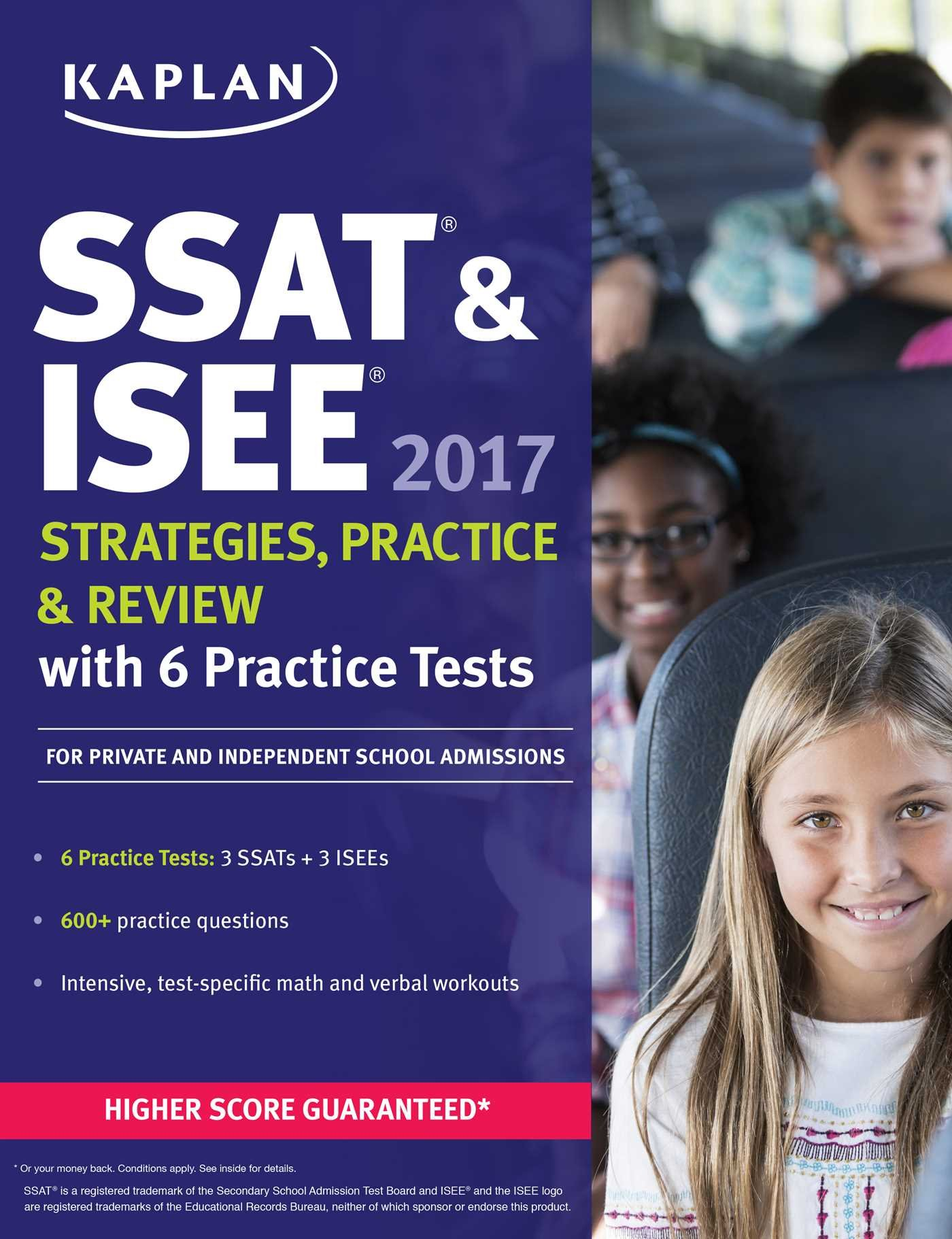 SSAT And ISEE 2017 Strategies Practice And Review With 6 Practice Tests  For Private And Independent School Admissions  Kaplan Test Prep