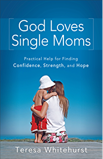 Single mom and her rollercoaster emotions the kindle edition by god loves single moms practical help for finding confidence strength and hope fandeluxe Ebook collections