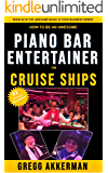 "How to Be an Awesome Piano Bar Entertainer on Cruise Ships (""Awesome Music Is Your Business"" Series: Book 2)"
