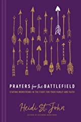 Prayers for the Battlefield: Staying MomStrong in the Fight for Your Family and Faith Hardcover