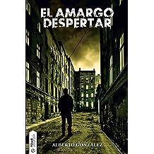 El amargo despertar (Spanish Edition) Aug 1, 2013