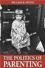 Politics of Parenting Paperback