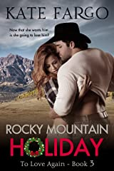Rocky Mountain Holiday: Contemporary Western Romance (To Love Again Book 3) Kindle Edition