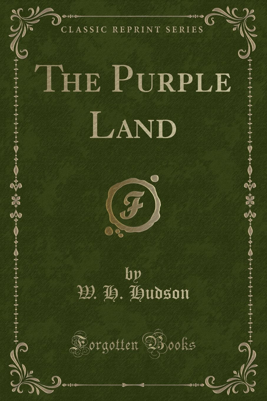 Read Online The Purple Land (Classic Reprint) PDF