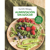 Alimentación sin azúcar (Spanish Edition)