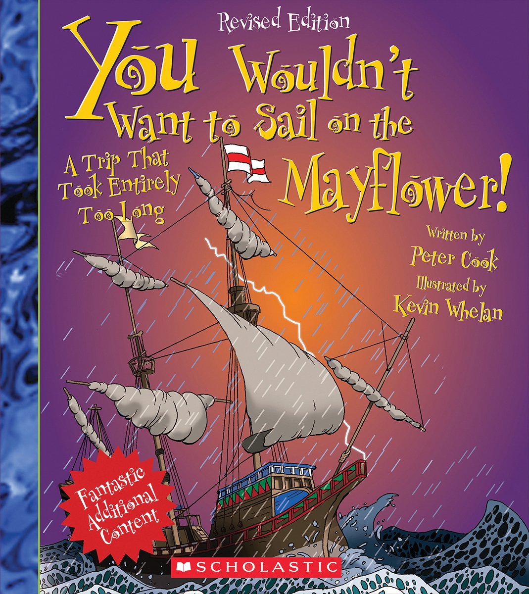 You Wouldn't Want to Sail on the Mayflower! (Revised Edition