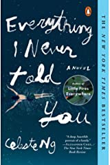 Everything I Never Told You: A Novel (Alex Awards (Awards)) Kindle Edition