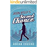 JASON APSLEY'S Second Chance: A Time Travel Adventure (The Jason Apsley Series Book 1)