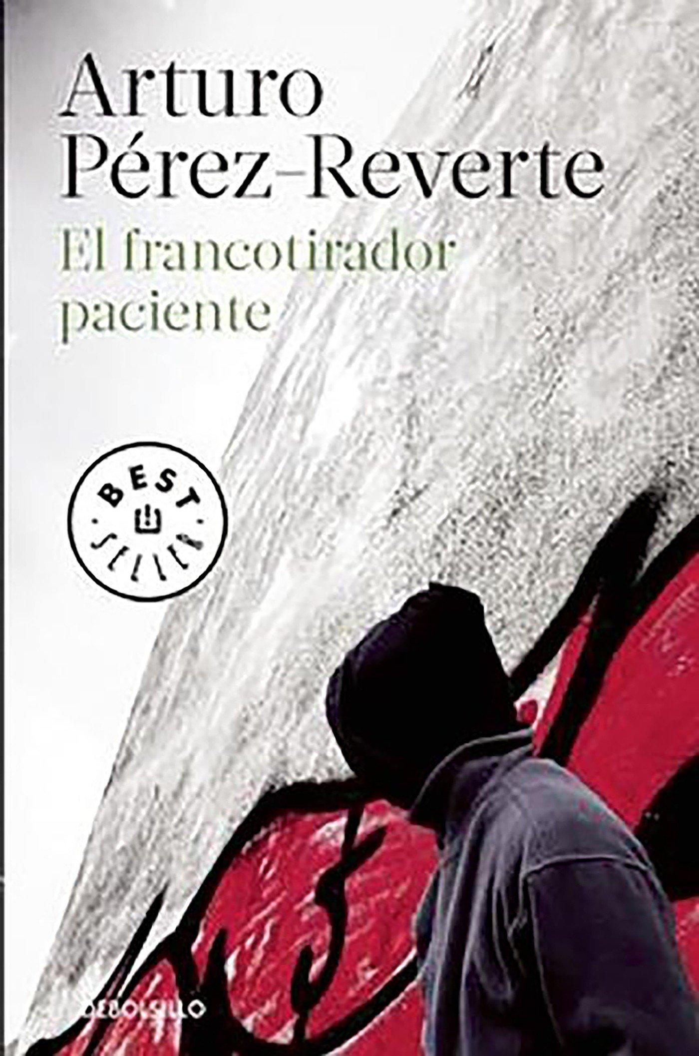 El francotirador paciente (Best Seller): Amazon.es: Pérez-Reverte ...