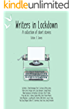 Writers in Lockdown: A collection of short stories