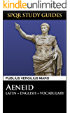 Virgil: The Aeneid in Latin + English (SPQR Study Guides Book 5) (English Edition)