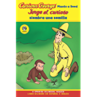 Jorge el curioso siembra una semilla/Curious George Plants a Seed Bilingual Edition (CGTV Reader) (Spanish Edition)