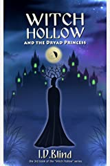 Witch Hollow and the Dryad Princess (Book 3 of 5)