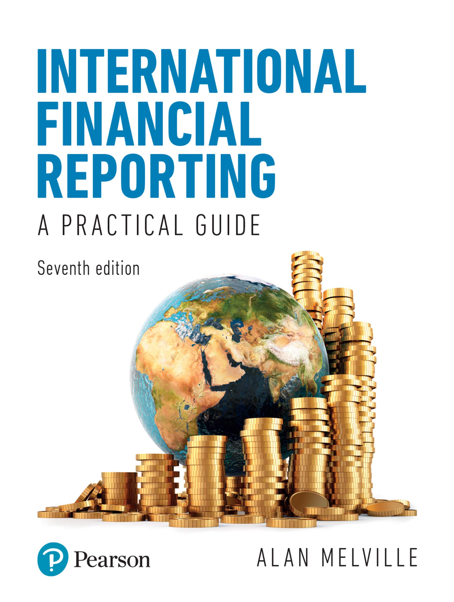 Amazon Com International Financial Reporting 7th Edition Ebook Melville Alan Kindle Store