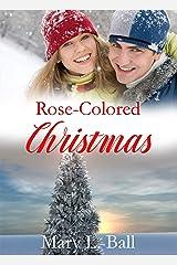 Rose Colored Christmas Kindle Edition