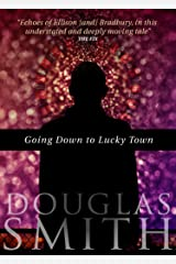 Going Down to Lucky Town Kindle Edition
