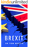 BREXIT: The True Story behind the United Kingdom's divorce from the European Union