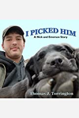 I Picked Him: A Nick and Emerson Story Kindle Edition