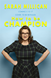 How to be Champion: Title to be Revealed!