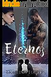 Eternos: (Romance, libro independiente)