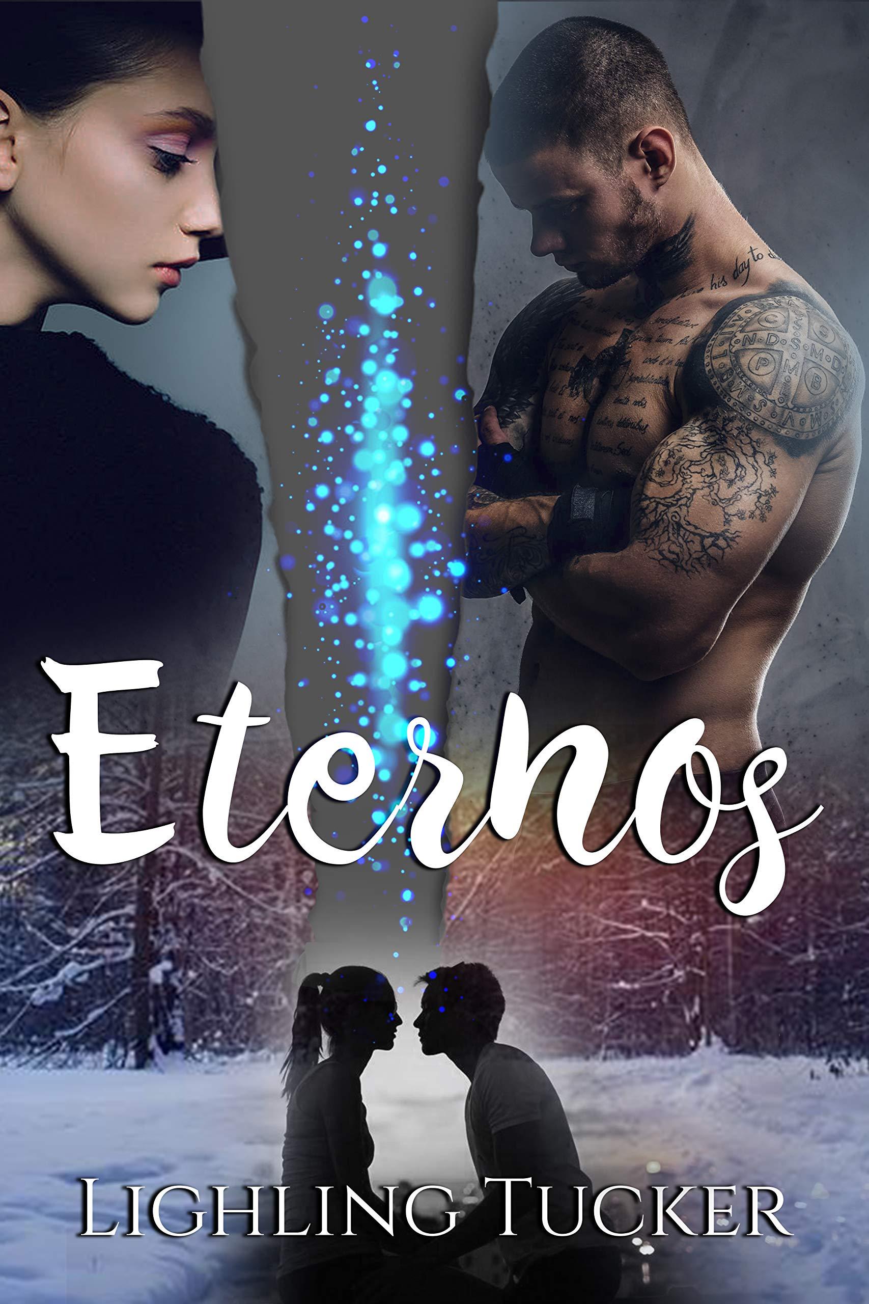 Eternos: (Romance, libro independiente) por Lighling Tucker
