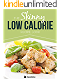 The Skinny Low Calorie Recipe Book: Great Tasting, Simple & Healthy Meals Under 300, 400 & 500 Calories. Perfect For Any Calorie Controlled Diet