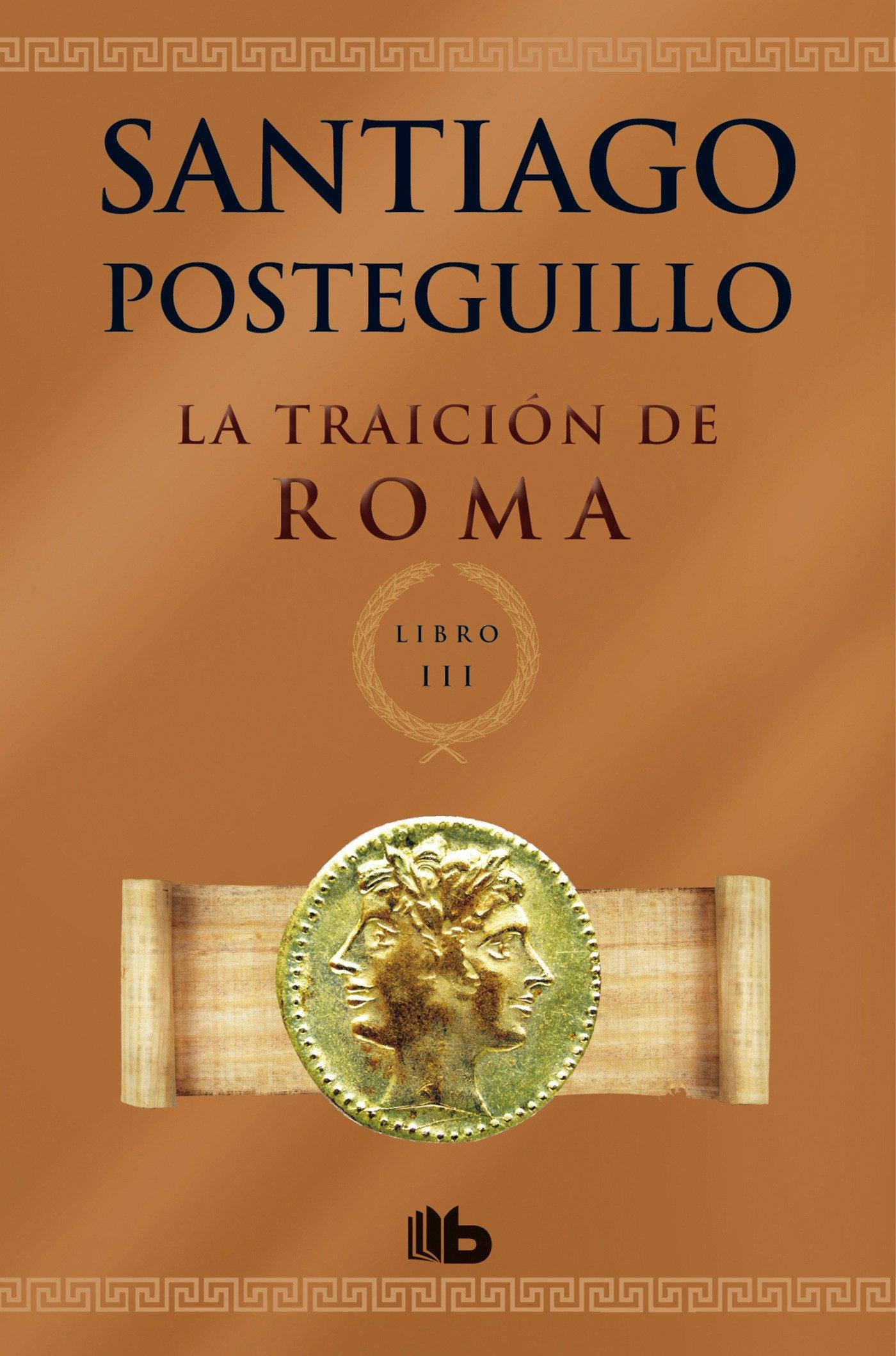 La traición de Roma / The Treachery of Rome (B DE BOLSILLO, Band 603001)