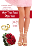 May the Best Man Win (Cinderella Heiresses Book 4)