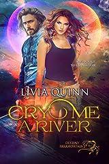 Cry Me a River: A Destiny, Paranormal Cozy Mystery Series (Destiny Paramortals Book 2) Kindle Edition