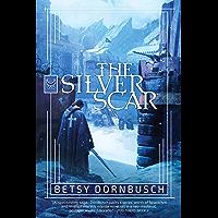 The Silver Scar: A Novel