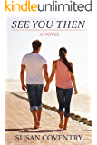 See You Then: A Sexy Romance Novel