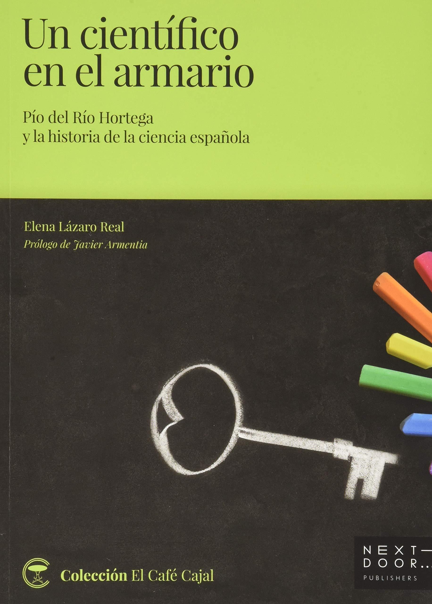 Un científico en el armario: Pío del Río Hortega y la historia de la ciencia española: 11 El Café Cajal: Amazon.es: Lázaro Real, Elena, Armentia, Javier, Ex. Estudi: Libros