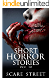 Short Horror Stories Vol. 10: Scary Ghosts, Monsters, Demons, and Hauntings (Supernatural Suspense Collection)